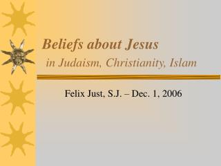 Beliefs about Jesus in Judaism, Christianity, Islam