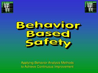 Applying Behavior Analysis Methods  to Achieve Continuous Improvement