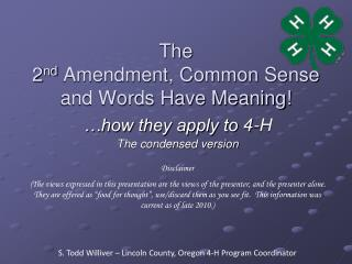 The 2 nd  Amendment, Common Sense and Words Have Meaning!