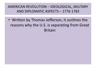 AMERICAN REVOLUTION – IDEOLOGICAL, MILITARY AND DIPLOMATIC ASPECTS – 1776-1783