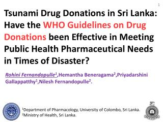 1 Department of Pharmacology, University of Colombo, Sri Lanka. 2 Ministry of Health, Sri Lanka.