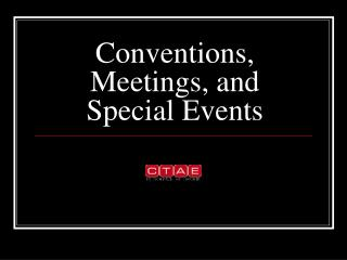 Conventions, Meetings, and Special Events