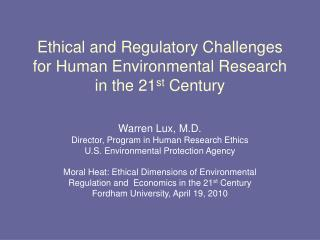 Ethical and Regulatory Challenges for Human Environmental Research in the 21 st  Century