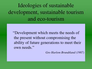 Ideologies of sustainable development, sustainable tourism and eco-tourism