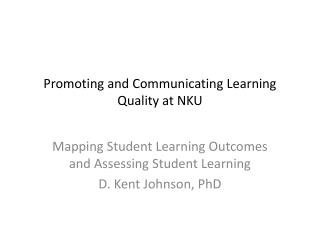 Promoting and Communicating Learning Quality at NKU