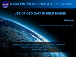 USE OF GEO DATA IN HELP BASINS Ted Engman   Science Applications International Corp., NASA/GSFC