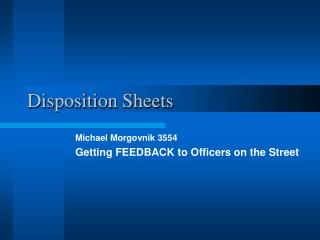 Disposition Sheets
