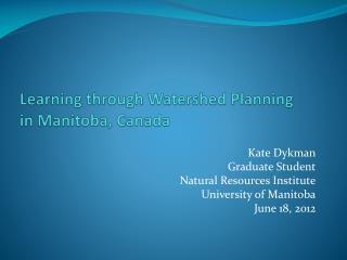 Learning through Watershed Planning  in Manitoba, Canada