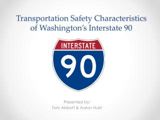 Transportation Safety Characteristics of Washington's Interstate 90