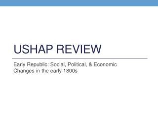 USHAP Review