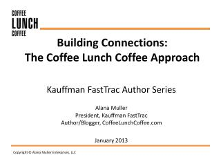 Building Connections: The Coffee Lunch Coffee Approach