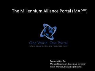 The Millennium Alliance Portal (MAP™)