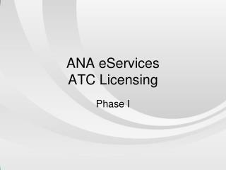 ANA eServices ATC Licensing