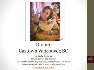 Dinner in Gastown Vancouver BC
