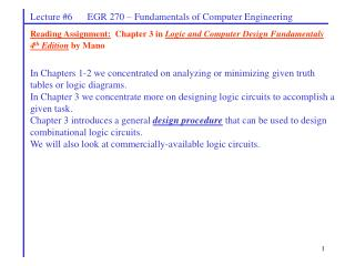 Reading Assignment:   Chapter 3 in  Logic and Computer Design Fundamentals 4 th  Edition  by Mano