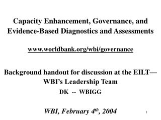 Capacity Enhancement, Governance, and       Evidence-Based Diagnostics and Assessments worldbank/wbi/governance
