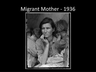 Migrant Mother - 1936