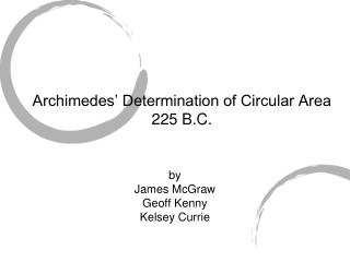 Archimedes' Determination of Circular Area 225 B.C.