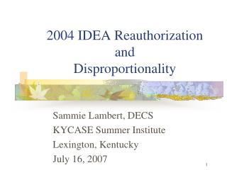 2004 IDEA Reauthorization  and  Disproportionality