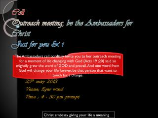 Cell  Outreach meeting ,  be the Ambassadors for Christ Just for you &  i