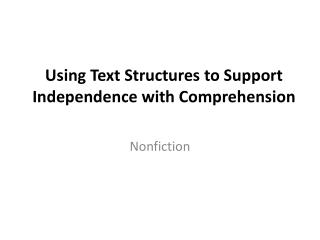 Using Text Structures to Support Independence with Comprehension