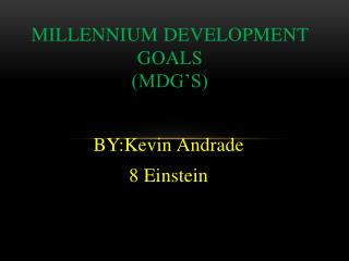 MILLENNIUM DEVELOPMENT GOALS (MDG's)