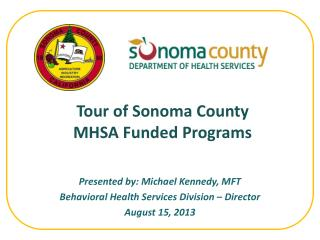 Tour of Sonoma County  MHSA Funded Programs