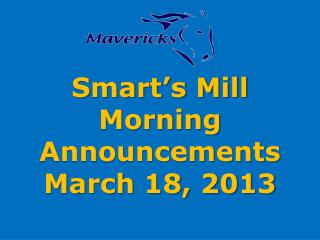 Smart's Mill Morning Announcements March 18, 2013