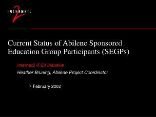 Current Status of Abilene Sponsored Education Group Participants (SEGPs)