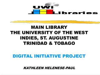 MAIN LIBRARY THE UNIVERSITY OF THE WEST INDIES, ST. AUGUSTINE TRINIDAD & TOBAGO