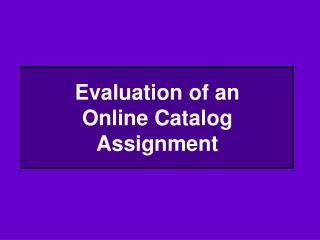 Evaluation of an  Online Catalog Assignment