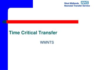 Time Critical Transfer
