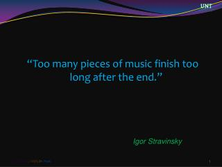 """""""Too many pieces of music finish too long after the end."""""""