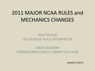 2011 MAJOR NCAA RULES and MECHANICS CHANGES