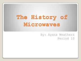 The History of Microwaves
