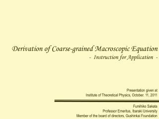 Derivation of Coarse-grained Macroscopic Equation -  Instruction for Application  -