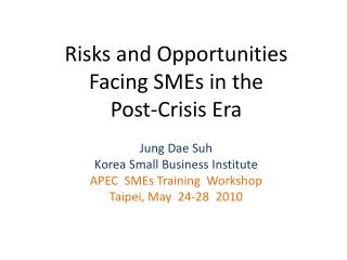 Risks and Opportunities Facing SMEs in the Post-Crisis Era