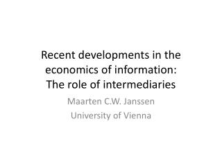 Recent developments in the economics of information: The role of intermediaries