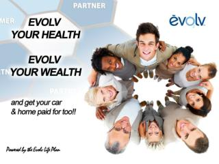 The Evolv Life Plan begins with your Health With EVOLV, improving your health is simple!   1. Go to your fridge at least