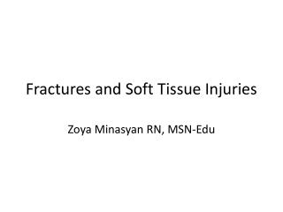 Fractures  and  Soft Tissue Injuries