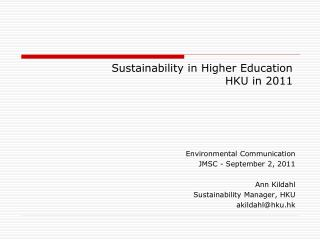 S ustainability in Higher Education HKU in 2011