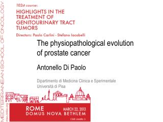 The  physiopathological  evolution of prostate cancer Antonello Di Paolo