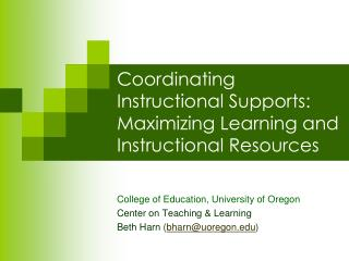Coordinating Instructional Supports: Maximizing Learning and Instructional Resources