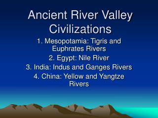 Ancient River Valley Civilizations