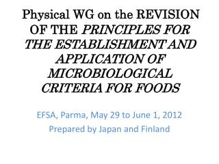 EFSA, Parma, May 29 to June 1, 2012 Prepared by Japan and Finland