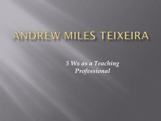 Andrew-Miles  teixeira