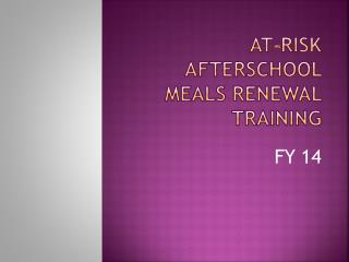 At-Risk Afterschool Meals Renewal Training