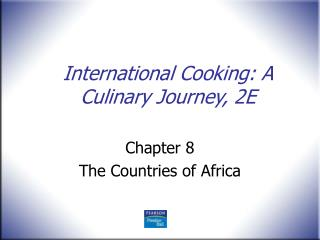International Cooking: A Culinary Journey, 2E
