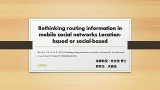Rethinking  routing information in mobile social networks Location-based or social-based