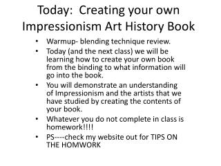 Today:  Creating your own Impressionism Art History Book
